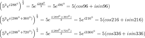 Me! Find The Cube Roots Of 125(cos 288° + I Sin 288°).